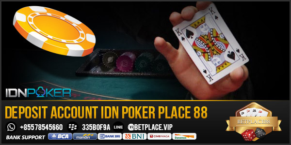 Deposit-Account-IDN-Poker-place-88