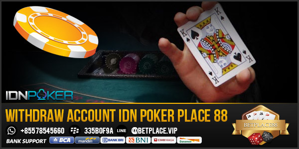 Withdraw-Account-IDN-Poker-place-88
